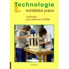 Truhlářské práce, technologie – 1. díl (pro 1. ročník OU)