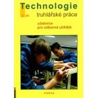 Truhlářské práce, technologie – 2. díl (pro 2. a 3. ročník OU)